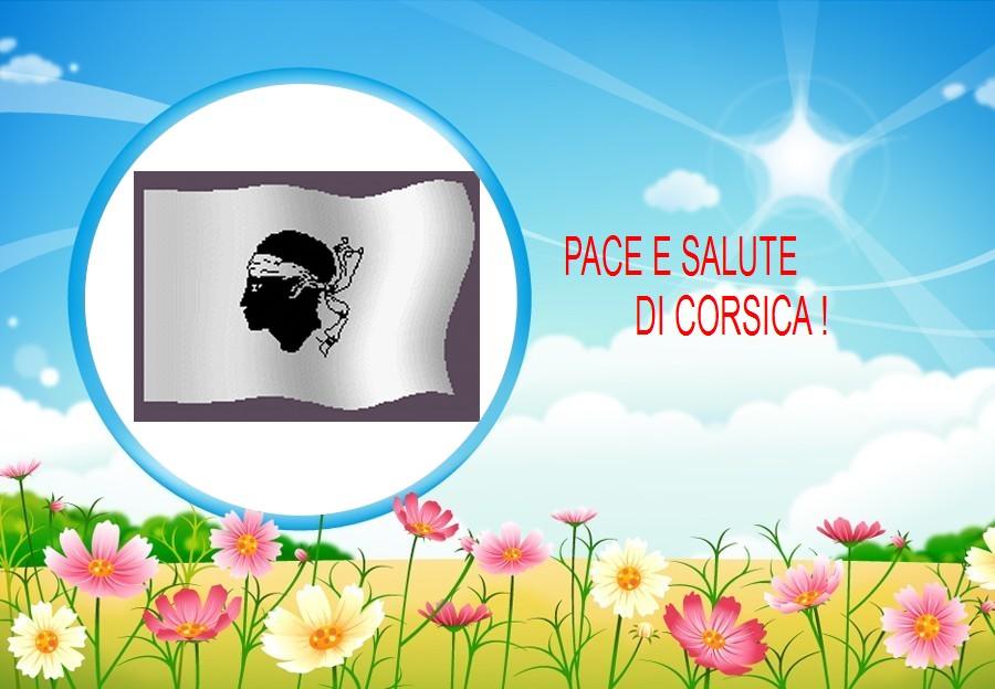 PACE E SALUTE ! CORSICA